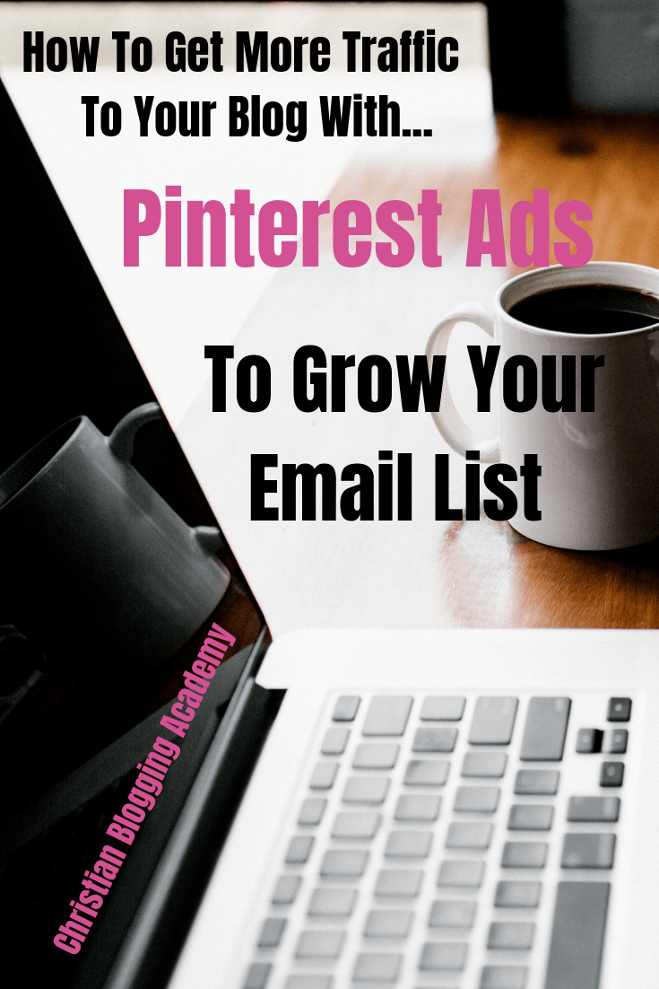 a picture of a laptop and a cup of coffee with a text overlay saying how to get more traffic to your blog with pinterest promoted pins to grow your email list