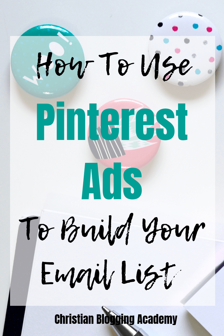 a journal and pen with text overlay saying how to use pinterest ads to build your email list