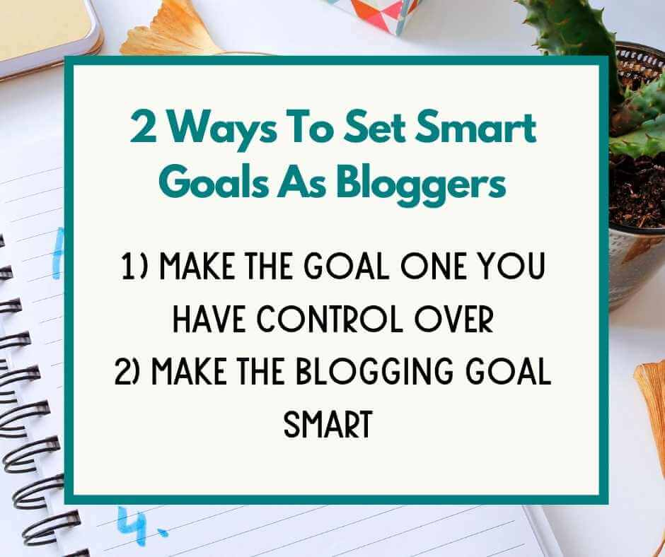graphic on 2 ways to set smart goals as beginner bloggers
